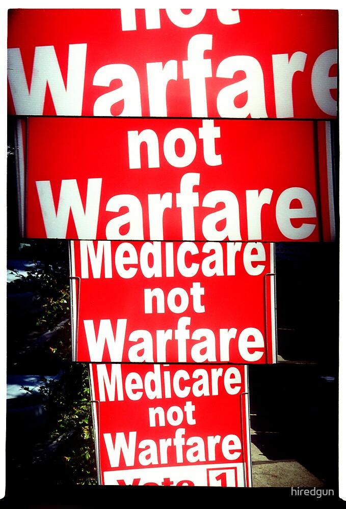 Medicare not Warfare by hiredgun