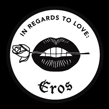 IN REGARDS TO LOVE : EROS by sittingdowntype