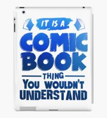 It Is A Comic Book Thing - Comic Books iPad Case/Skin