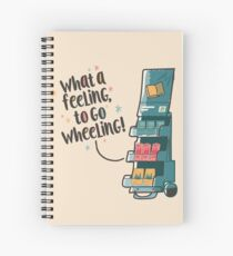 WHAT A FEELING, TO GO WHEELING Spiral Notebook
