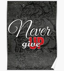 Never Give Up - Strong Motivational and Inspirational Life Saying - quote  Poster