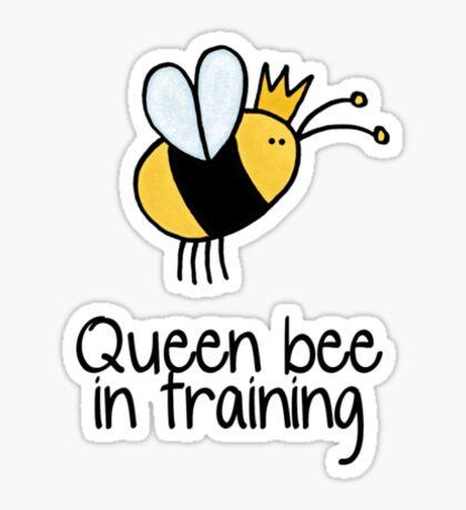 Queen bee in training Sticker