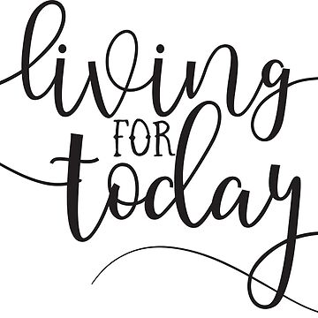 Living For Today - Music Inspired Typography Lyrics Text Quote Saying Design by Sago-Design