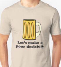 Let's Make A Poor Decision - Beer T-Shirt