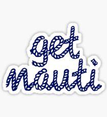 Get Nauti  Sticker