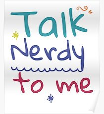 Talk Nerdy To Me Colorful Poster
