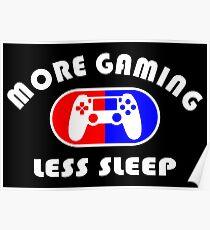 More Gaming, Less Sleep Poster
