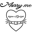 Marry me before I get fat by chrisbears