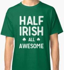 Half Irish All Awesome Classic T-Shirt