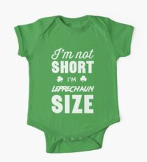 I'm not short I'm leprechaun size One Piece - Short Sleeve