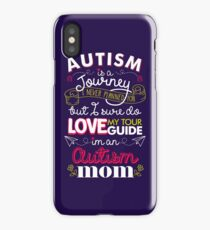 Autism Is A Journey I Never Planned For But I Love My Guide iPhone Case