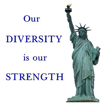 Our diversity is our strength by bmgdesigns
