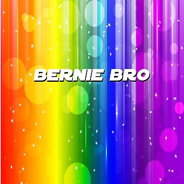 Bernie Bro (rainbow background) by emimarie