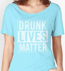 Vintage Drunk Lives Matter Women's Relaxed Fit T-Shirt
