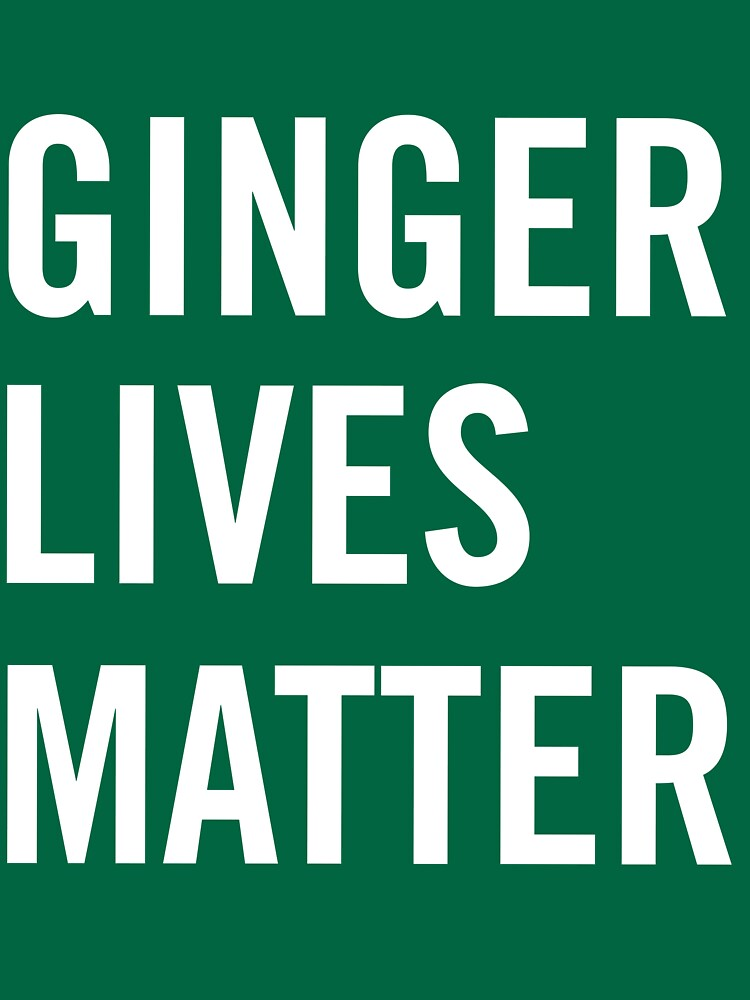 Ginger Lives Matter by partyanimal
