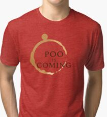 Poo Is Coming Tri-blend T-Shirt