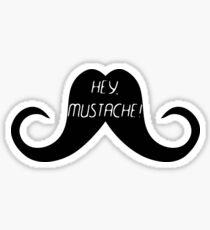 Hey, Mustache! Sticker