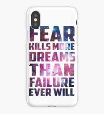 Fear Kills more Dreams than Failure ever will Motivational Design iPhone Case/Skin
