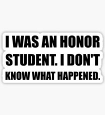 Honor Student What Happened Sticker