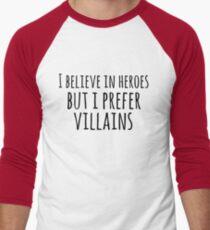 i believe in heroes but i prefer VILLAINS #black T-Shirt