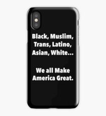 We all make America Great iPhone Case