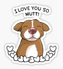 I Love You So Mutt Sticker