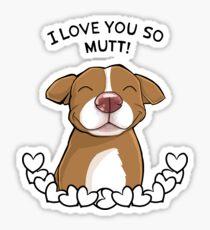 I Love You So Mutt Sticker
