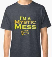 I'm a Mystic Mess Classic T-Shirt