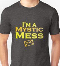 I'm a Mystic Mess Unisex T-Shirt