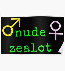 The Nude Zealot at Large Poster