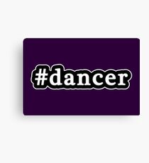 Dancer - Hashtag - Black & White Canvas Print