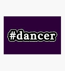 Dancer - Hashtag - Black & White Photographic Print