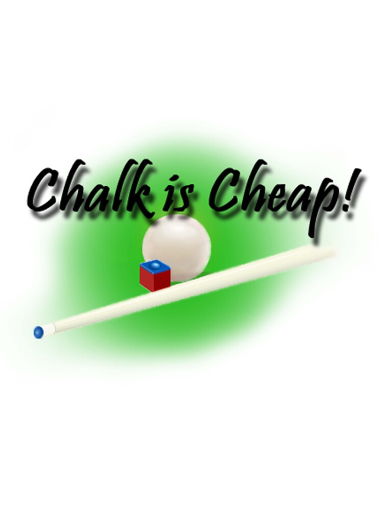 Chalk is Cheap! by kurtmarcelle