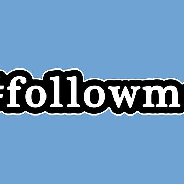 Follow Me - Hashtag - Black & White de graphix
