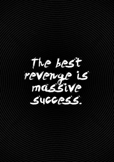 The Best Revenge Is Massive Success Frank Sinatra Inspirational