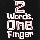 Two Words, One finger by capdeville13