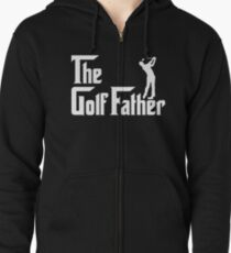 The golf father Zipped Hoodie