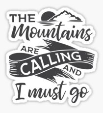 The mountains are calling and I must go Grey ribbon Sticker