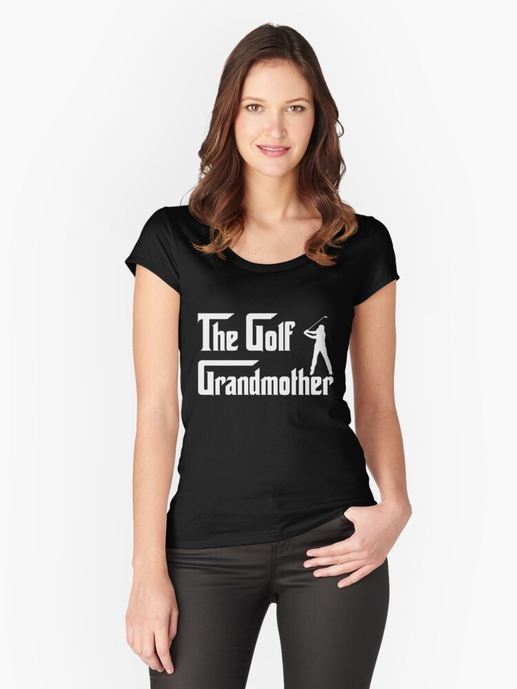The Golf Grandmother - Mothers Day Mom Gifts - Golf Lover Gifts Women's Fitted Scoop T-Shirt Front