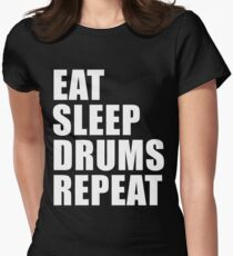 Eat Sleep Drums Repeat Cute For T Shirt Man Men Woman Women Music Band Drummer Drumming Player Womens Fitted T-Shirt