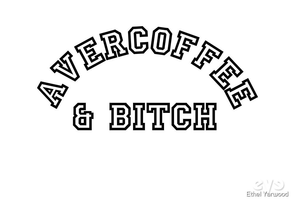 AVERCOFFEE & BITCH: Black logo by Ethel Yarwood