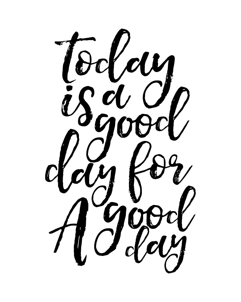 Printable Wall Art, Today Is A Good Day For A Good Day,Funny Poster,Home Wall  Art,Office Desk,Bedroom Decor,Quote Posters
