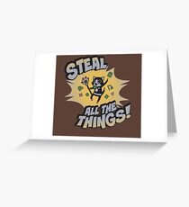 Steal All the Things Greeting Card
