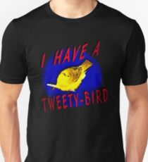I have a Tweety-Bird Unisex T-Shirt