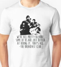 The Breakfast Club - We're All Pretty Bizarre  T-Shirt