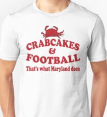 Crabcakes And Football That's What Maryland Does Unisex T-Shirt