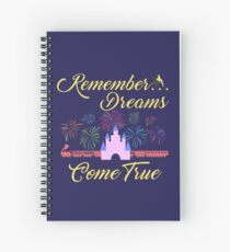 Remember... Dreams Come True Spiral Notebook