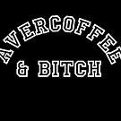 AVERCOFFEE & BITCH: White logo by Ethel Yarwood