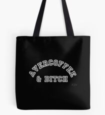 AVERCOFFEE & BITCH: White logo Tote Bag