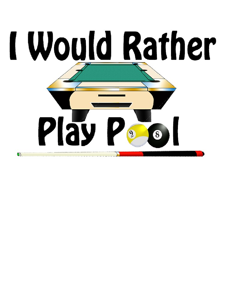 Rather Play Pool by kurtmarcelle